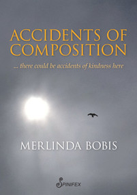 Accidents of Composition by Merlinda Bobis, 9781742199986