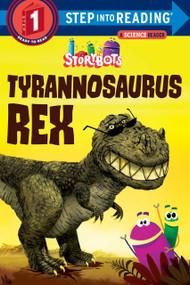 Tyrannosaurus Rex (StoryBots) by Storybots, 9781524718664