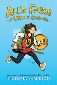 All's Faire in Middle School - 9780525429999 by Victoria Jamieson, 9780525429999