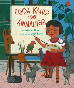 Frida Kahlo y sus Animalitos by Monica Brown, John Parra, 9780735842922