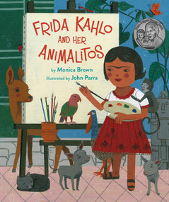 Frida Kahlo and Her Animalitos by Monica Brown, John Parra, 9780735842694