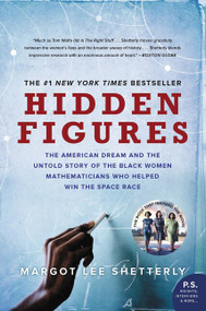Hidden Figures (The American Dream and the Untold Story of the Black Women Mathematicians Who Helped Win the Space Race) - 9780062677280 by Margot Lee Shetterly, 9780062677280