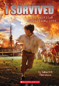 I Survived the American Revolution, 1776 - 9780545919739 by Lauren Tarshis, 9780545919739
