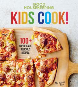Good Housekeeping Kids Cook! (100+ Super-Easy, Delicious Recipes) by Good Housekeeping, Susan Westmoreland, 9781618372406