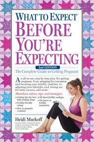 What to Expect Before You're Expecting (The Complete Guide to Getting Pregnant) - 9781523501502 by Heidi Murkoff, 9781523501502