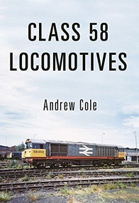 Class 58 Locomotives by Andrew Cole, 9781445662121