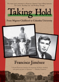 Taking Hold (From Migrant Childhood to Columbia University) by Francisco Jiménez, 9781328742094