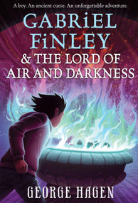 Gabriel Finley and the Lord of Air and Darkness by George Hagen, 9780399553479