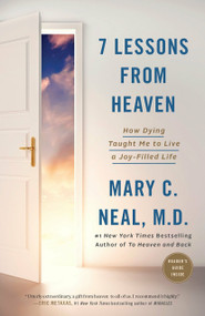 7 Lessons from Heaven (How Dying Taught Me to Live a Joy-Filled Life) by Mary C. Neal, M.D., 9780451495426
