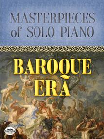 Masterpieces of Solo Piano (Baroque Era) by Johann Sebastian Bach, George Frideric Handel, Jean-Philippe Rameau, Domenico Scarlatti, Antonio Vivaldi, Henry Purcell, Georg Philipp Telemann, 9780486820194