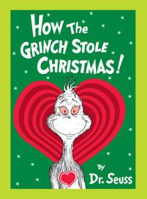How the Grinch Stole Christmas! Grow Your Heart Edition (Grow Your Heart 3-D Cover Edition) by Dr. Seuss, 9781524714611