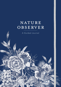 Nature Observer (A Guided Journal) by Maggie Enterrios, 9781604698244