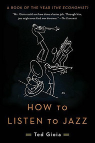 How to Listen to Jazz by Ted Gioia, 9780465093496