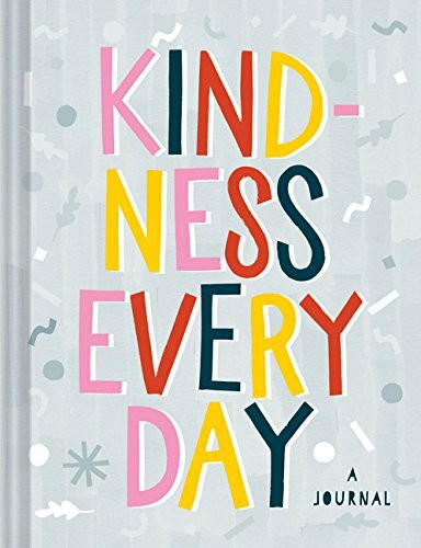 Kindness Every Day (A Journal) by Chronicle Books, 9781452163055