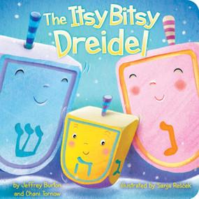 The Itsy Bitsy Dreidel by Jeffrey Burton, Chani Tornow, Sanja Rescek, 9781534400221