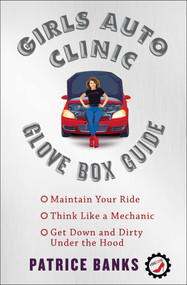 Girls Auto Clinic Glove Box Guide by Patrice Banks, 9781501144110