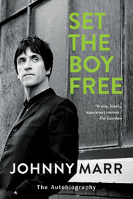 Set the Boy Free (The Autobiography) - 9780062438737 by Johnny Marr, 9780062438737