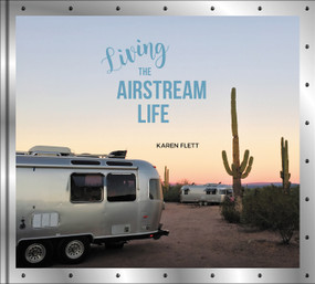 Living the Airstream Life by Karen Flett, 9780062440822