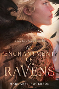 An Enchantment of Ravens by Margaret Rogerson, 9781481497589