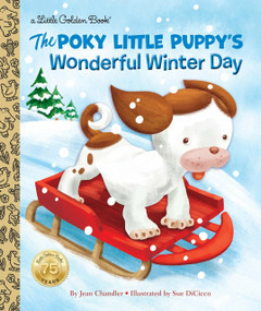 The Poky Little Puppy's Wonderful Winter Day by Jean Chandler, Sue DiCicco, 9780399552922