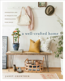 A Well-Crafted Home (Inspiration and 60 Projects for Personalizing Your Space) by Janet Crowther, 9780553496307