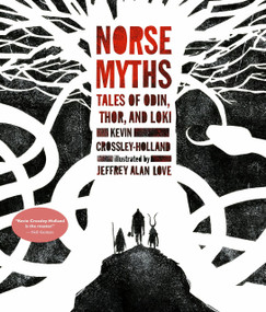 Norse Myths (Tales of Odin, Thor and Loki) by Kevin Crossley-Holland, Jeffrey Alan Love, 9780763695002