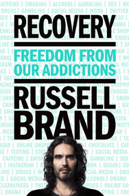 Recovery (Freedom from Our Addictions) by Russell Brand, 9781250141927