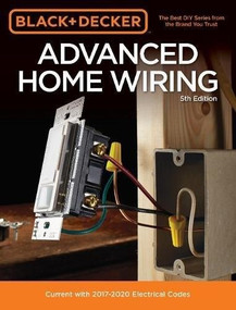 """Black & Decker Advanced Home Wiring, 5th Edition (Backup Power - Panel Upgrades - AFCI Protection - """"Smart"""" Thermostats - + More) by Editors of Cool Springs Press, 9780760353554"""