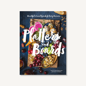 Platters and Boards: Beautiful, Casual Spreads for Every Occasion (Appetizer Cookbooks, Dinner Party Planning Books, Food Presentation Books) by Shelly Westerhausen, Wyatt Worcel, 9781452164151