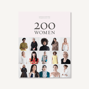 200 Women: Who Will Change The Way You See The World (Personal Growth Books for Women, Coffee Table Books, Women of the World Books) by Geoff Blackwell, Ruth Hobday, Kieran Scott, Sharon Gelman, Marianne Lassandro, 9781452166582
