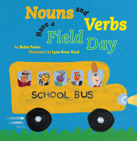 Nouns and Verbs Have a Field Day by Robin Pulver, Lynn Rowe Reed, 9780823420971