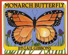Monarch Butterfly by Gail Gibbons, 9780823409099