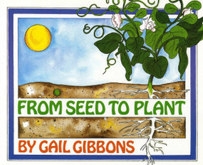 From Seed to Plant by Gail Gibbons, 9780823410255