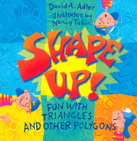 Shape Up! (Fun With Triangles and Other Polygons) by David A. Adler, Nancy Tobin, 9780823416387