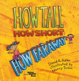 How Tall, How Short, How Faraway? by David A. Adler, Nancy Tobin, 9780823416325