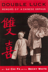 Double Luck (Memoirs of a Chinese Orphan) by Chi Fa Lu, Becky White, 9780823415601