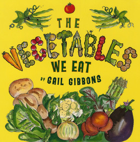The Vegetables We Eat - 9780823421534 by Gail Gibbons, 9780823421534