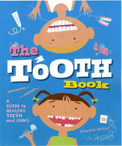 The Tooth Book (A Guide to Healthy Teeth and Gums) - 9780823422067 by Edward Miller, 9780823422067