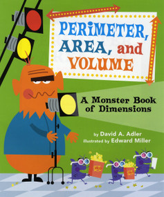Perimeter, Area, and Volume (A Monster Book of Dimensions) by David A. Adler, Edward Miller, 9780823427635