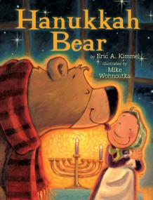 Hanukkah Bear by Eric A. Kimmel, Mike Wohnoutka, 9780823428557