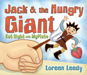 Jack and the Hungry Giant Eat Right With MyPlate by Loreen Leedy, 9780823426027