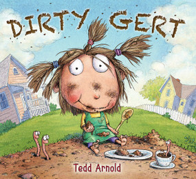 Dirty Gert by Tedd Arnold, 9780823430543