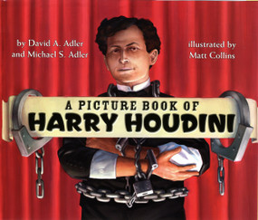 A Picture Book of Harry Houdini by David A. Adler, Matt Collins, Michael S. Adler, 9780823423026