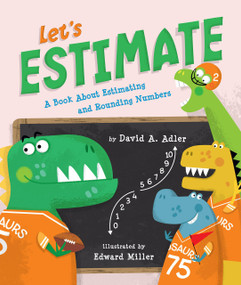 Let's Estimate (A Book About Estimating and Rounding Numbers) by David A. Adler, Edward Miller, 9780823436682