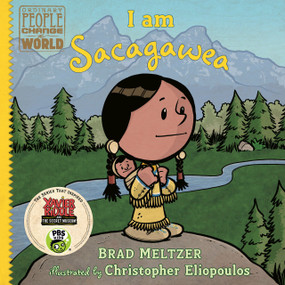 I am Sacagawea by Brad Meltzer, Christopher Eliopoulos, 9780525428534