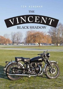 The Vincent Black Shadow by Tim Kingham, 9781445667225