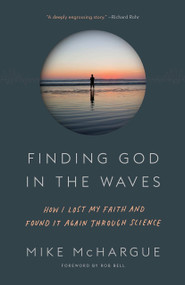 Finding God in the Waves (How I Lost My Faith and Found It Again Through Science) - 9781101906064 by Mike McHargue, Rob Bell, 9781101906064