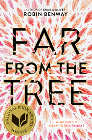 Far from the Tree by Robin Benway, 9780062330628
