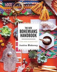 The New Bohemians Handbook (Come Home to Good Vibes) by Justina Blakeney, 9781419724824