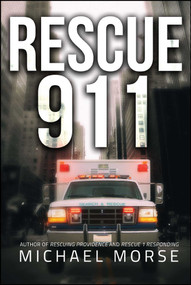 Rescue 911 (Tales from a First Responder) by Michael  Morse, 9781682612866